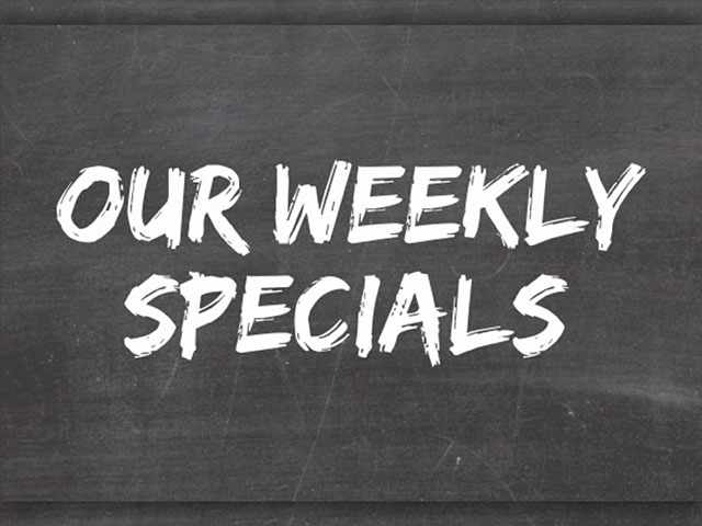 Our Weekly Specials.